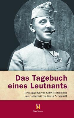 Das Tagebuch eines Leutnants von Baumann,  Gabriele, Schmidl,  Erwin