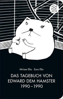 Das Tagebuch von Edward dem Hamster 1990 – 1990 von Elia,  Ezra, Elia,  Miriam