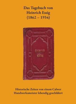 Das Tagebuch von Heinrich Essig (1862–1934)