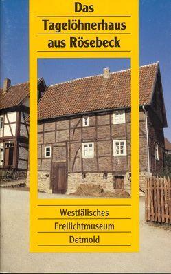 Das Tagelöhnerhaus aus Rösebeck von Kleinmanns,  Joachim, Linge,  Michaela