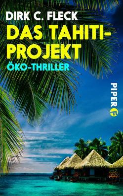 Das Tahiti-Projekt von Fleck,  Dirk C.