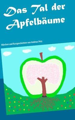 Das Tal der Apfelbäume von Petz,  Andreas