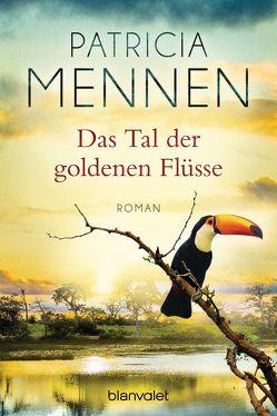 Das Tal der goldenen Flüsse von Mennen,  Patricia