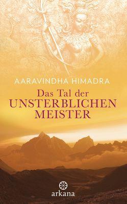 Das Tal der unsterblichen Meister von Himadra,  Aaravindha