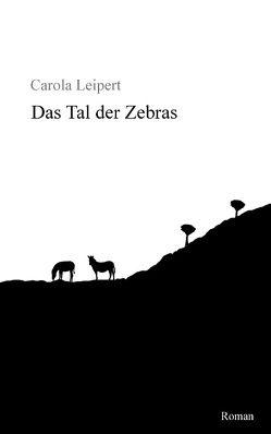 Das Tal der Zebras von Leipert,  Carola