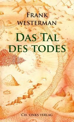 Das Tal des Todes von Hauth,  Thomas, Kiefer,  Verena, Westerman,  Frank