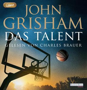 Das Talent von Brauer,  Charles, Grisham,  John, Walsh-Araya,  Imke