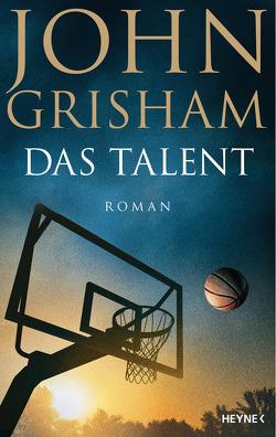 Das Talent von Grisham,  John, Walsh-Araya,  Imke