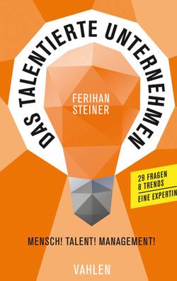 Das talentierte Unternehmen von Steiner,  Ferihan