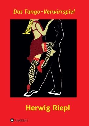 Das Tango-Verwirrspiel von Riepl,  Herwig