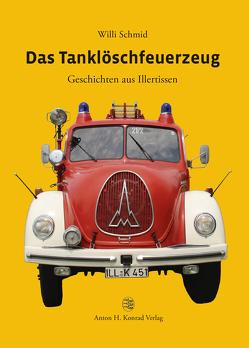 Das Tanklöschfeuerzeug von Schmid,  Willi