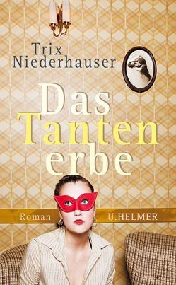 Das Tantenerbe von Niederhauser,  Trix