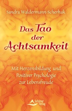 Das Tao der Achtsamkeit von Waldermann-Scherhak,  Sandra