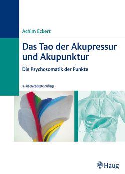 Das Tao der Akupressur und Akupunktur von Eckert,  Achim
