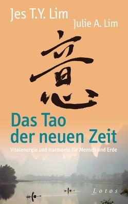 Das Tao der neuen Zeit von Lim,  Jes Tyng-Yee, Lim,  Julie A., Schenker,  Daniela