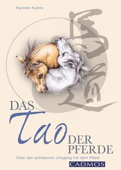 Das Tao der Pferde von Kulms,  Karsten