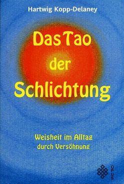 Das Tao der Schlichtung von Kopp-Delaney,  Hartwig, Maiwald,  Reinhard