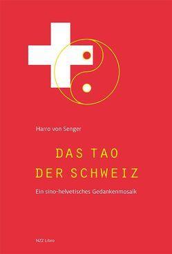 Das Tao der Schweiz von von Senger,  Harro