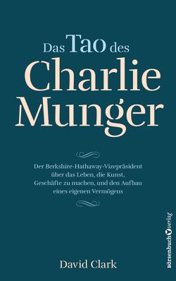 Das Tao des Charlie Munger von Clark,  David, Neumüller,  Egbert