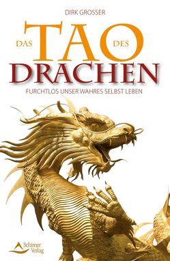 Das Tao des Drachen von Grosser,  Dirk