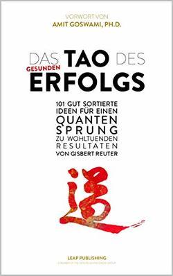 Das TAO des Gesunden Erfolgs von Reuter,  Gisbert