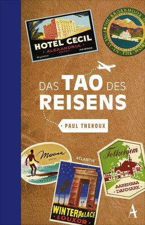Das Tao des Reisens von Schlatterer,  Heike, Theroux,  Paul