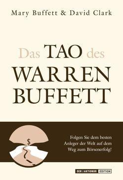 Das Tao des Warren Buffet von Buffet,  Mary, Clark,  David, Kleinau,  Tilmann