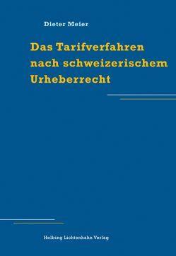 Das Tarifverfahren nach schweizerischem Urheberrecht von Meier,  Dieter