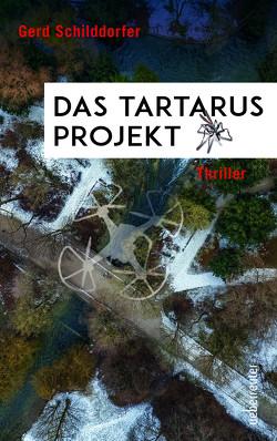 Das Tartarus-Projekt von Schilddorfer,  Gerd