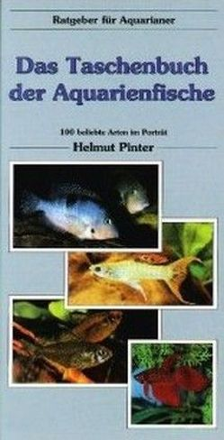 Das Taschenbuch der Aquarienfische von Pinter,  Helmut