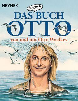 Das Taschenbuch Otto – von und mit Otto Waalkes von Waalkes,  Otto