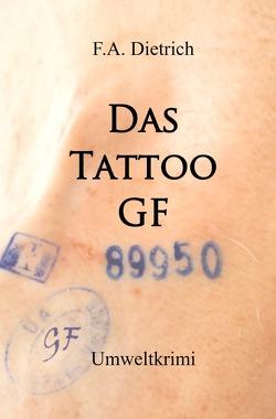 Das Tattoo GF von Dietrich,  F.A.