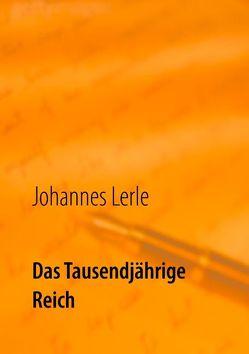 Das Tausendjährige Reich von Lerle,  Johannes
