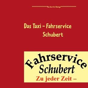 Das Taxi – Fahrservice Schubert von Schubert,  Bernd
