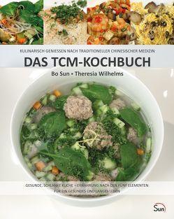 Das TCM-Kochbuch von Sun,  Bo, Wilhelms,  Theresia