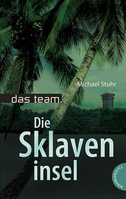 Das Team 5: Die Sklaveninsel von Müller-Bussdorf,  Karl, Stuhr,  Michael