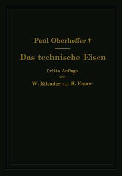 Das technische Eisen von Eilender,  W., Esser,  H., Oberhoffer,  Paul