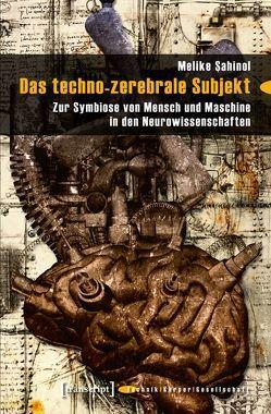 Das techno-zerebrale Subjekt von Sahinol,  Melike