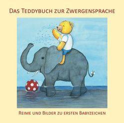 Das Teddybuch zur Zwergensprache von Brück,  Dorothee, Buneß,  Juliane, König,  Vivian, Lang,  Monique, Weissenböck,  Andrea