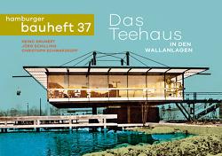 Das Teehaus in den Wallanlagen von Grunert,  Heino, Schilling,  Jörg, Schwarzkopf,  Christoph
