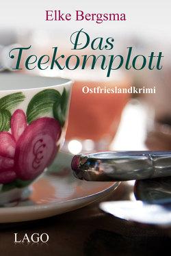 Das Teekomplott von Bergsma,  Elke