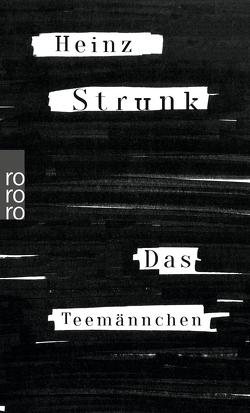 Das Teemännchen von Strunk,  Heinz