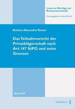 Das Teilnahmerecht der Privatklägerschaft nach Art. 147 StPO und seine Grenzen von Tanner,  Bettina