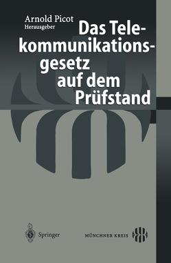 Das Telekommunikationsgesetz auf dem Prüfstand von Picot,  Arnold