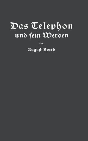 Das Telephon und sein Werden von Feyerabend,  E., Rotth,  August