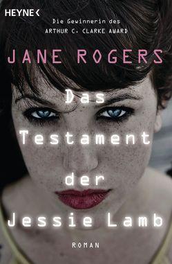 Das Testament der Jessie Lamb von Rogers,  Jane, Stöbe,  Norbert