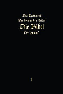 """«Das Testament der kommenden Zeiten – die Bibel der Zukunft"""" – TEIL 1 von Arepjev,  Igor"""