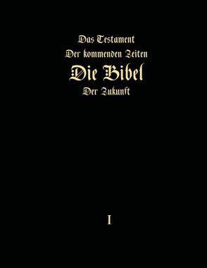 Das Testament der kommenden Zeiten – Die Bibel der Zukunft – Teil 1 von Arepjev,  Igor