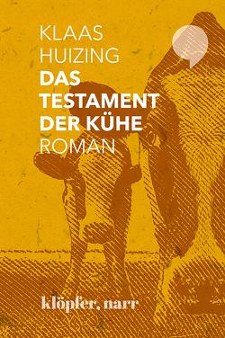 Das Testament der Kühe von Huizing,  Klaas