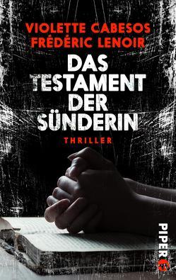 Das Testament der Sünderin von Bartsch,  Karola, Cabesos,  Violette, Lenoir,  Frédéric